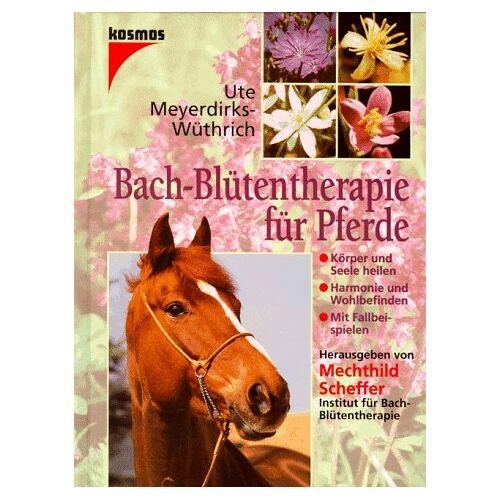 Ute Meyerdirks-Wüthrich - Bach-Blütentherapie für Pferde - Preis vom 30.07.2021 04:46:10 h