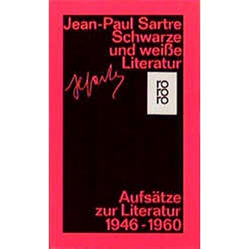 Jean-Paul Sartre - Schwarze und weiße Literatur: Aufsätze zur Literatur 1946 - 1960 - Preis vom 24.07.2021 04:46:39 h