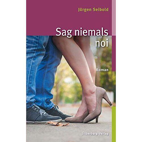 Jürgen Seibold - Sag niemals noi: Roman - Preis vom 12.06.2021 04:48:00 h