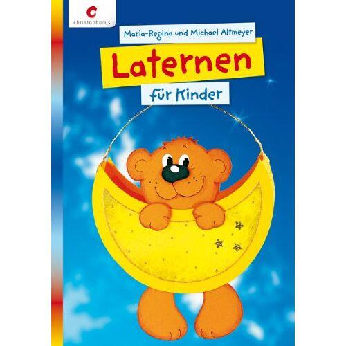 Maria-Regina Altmeyer - Laternen für Kinder - Preis vom 18.06.2021 04:47:54 h