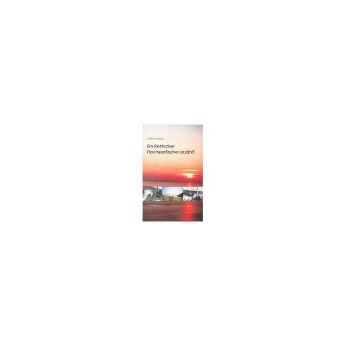 Gerhart Kotzian - Ein Rostocker Hochseefischer erzählt: Meine Lehr- und Dienstjahre im Rostocker Fischkombinat 1953 - 1990 - Preis vom 22.06.2021 04:48:15 h