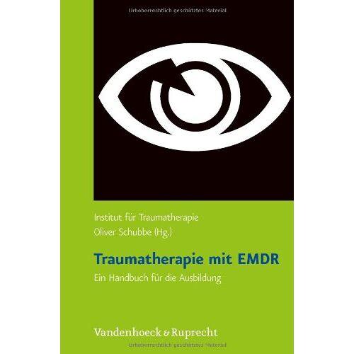 Oliver SchubbeInstitut für Traumatherapie - Traumatherapie mit EMDR: Traumatherapie mit EMDR. Ein Handbuch für die Ausbildung - Preis vom 01.08.2021 04:46:09 h