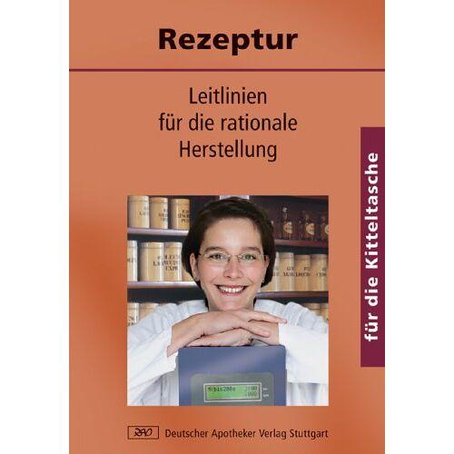 Claudia Peuke - Rezeptur für die Kitteltasche: Leitlinien für die rationale Herstellung - Preis vom 21.06.2021 04:48:19 h