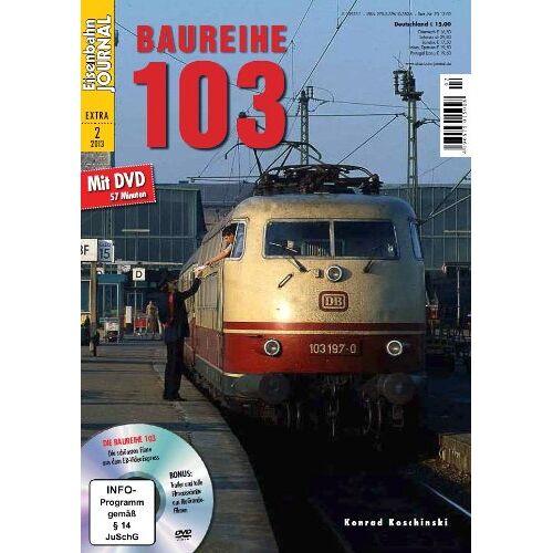 Konrad Koschinski - Baureihe 103 - mit Video-DVD - Eisenbahn Journal Extra-Ausgabe 2-2013 - Preis vom 23.07.2021 04:48:01 h