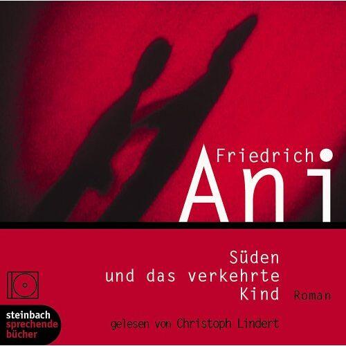 Friedrich Ani - Süden und das verkehrte Kind. Roman. 3 CDs - Preis vom 12.06.2021 04:48:00 h