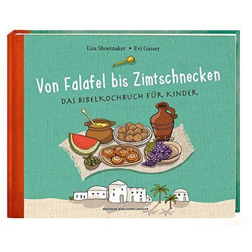 Shoemaker - Von Falafel bis Zimtschnecken: Das Bibelkochbuch für Kinder - Preis vom 28.07.2021 04:47:08 h
