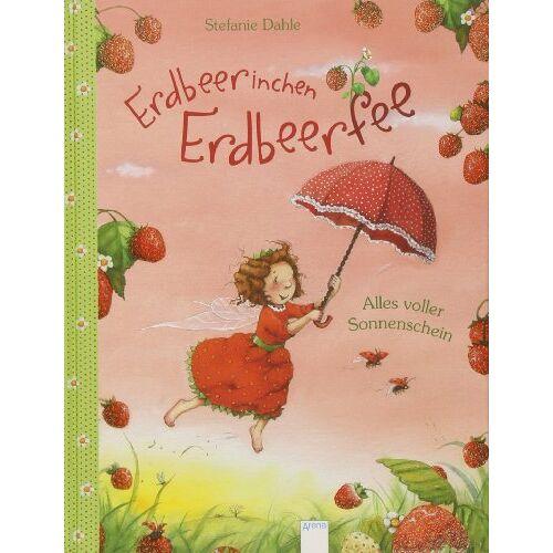 Stefanie Dahle - Erdbeerinchen Erdbeerfee. Alles voller Sonnenschein - Preis vom 15.09.2021 04:53:31 h