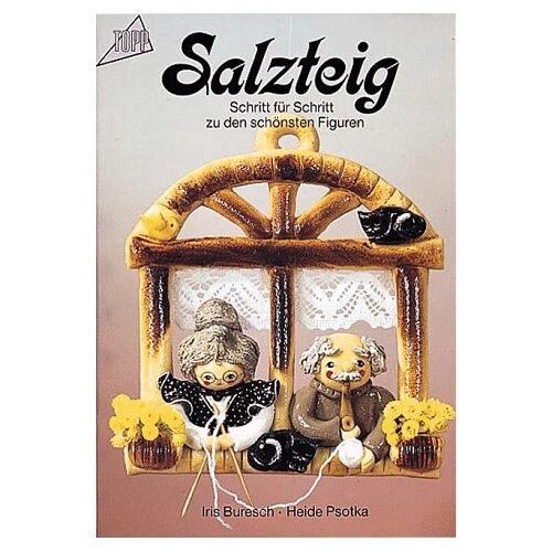 Iris Buresch - Salzteig. Schritt für Schritt zu den schönsten Figuren. - Preis vom 13.06.2021 04:45:58 h