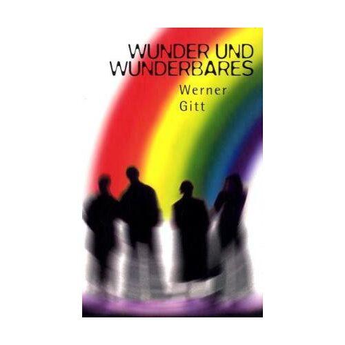Werner Gitt - Wunder und Wunderbares - Preis vom 14.06.2021 04:47:09 h