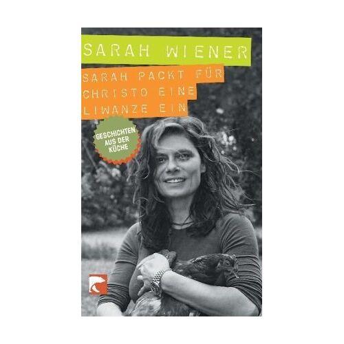 Sarah Wiener - Sarah packt für Christo eine Liwanze ein: Geschichten aus der Küche - Preis vom 19.06.2021 04:48:54 h
