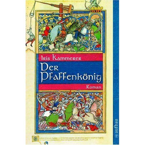 Iris Kammerer - Der Pfaffenkönig: Roman - Preis vom 11.06.2021 04:46:58 h