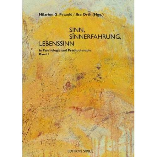 Petzold, Hilarion G. - Sinn, Sinnerfahrung, Lebenssinn in Psychologie und Psychotherapie / 2 Bände: 2 Bde. - Preis vom 29.07.2021 04:48:49 h