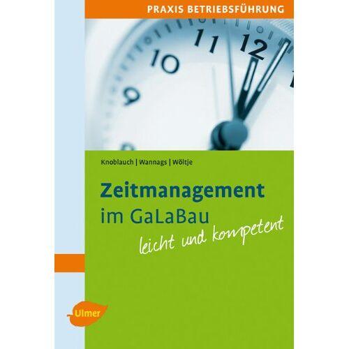 Jörg Knoblauch - Zeitmanagement im GaLaBau: Leicht und kompetent - Preis vom 18.10.2021 04:54:15 h