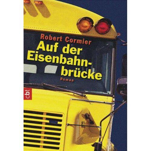 Robert Cormier - Auf der Eisenbahnbrücke - Preis vom 23.09.2021 04:56:55 h