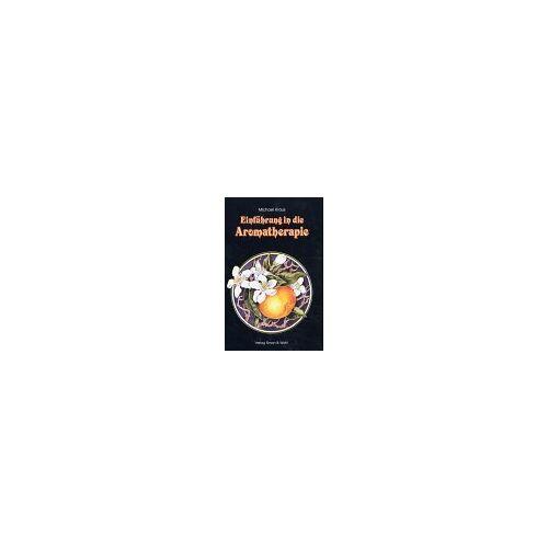 Michael Kraus - Einführung in die Aromatherapie - Preis vom 18.06.2021 04:47:54 h