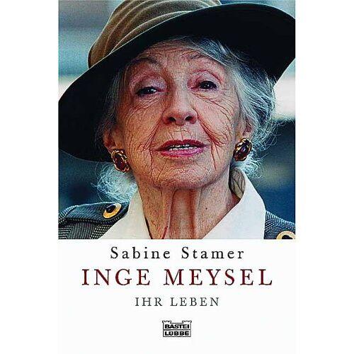Sabine Stamer - Inge Meysel. Ihr Leben. - Preis vom 17.05.2021 04:44:08 h