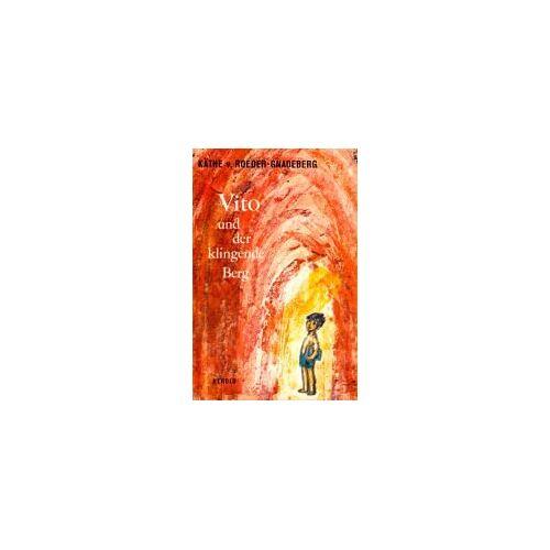 Roeder-Gnadeberg, Käthe von - Vito und der klingende Berg - Preis vom 17.06.2021 04:48:08 h