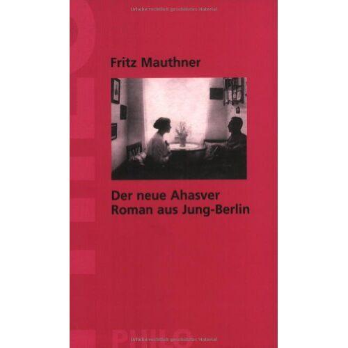 Fritz Mauthner - Der neue Ahasver. Roman aus Jung- Berlin - Preis vom 20.06.2021 04:47:58 h