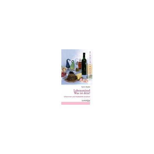 Katrin Koelle - Lebensmittel - Was ist drin? E-Nummern und Inhaltsstoffe verstehen - Preis vom 12.06.2021 04:48:00 h