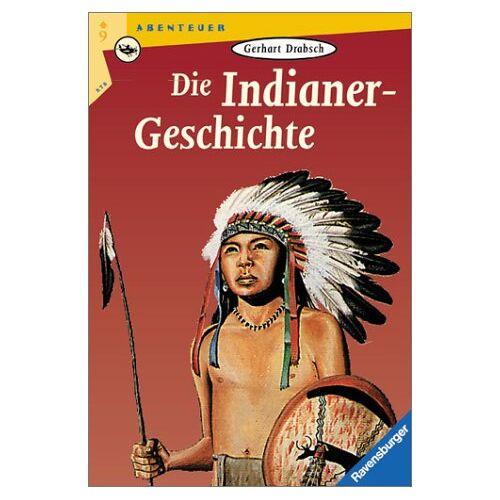 Gerhart Drabsch - Die Indianer-Geschichte - Preis vom 12.10.2021 04:55:55 h