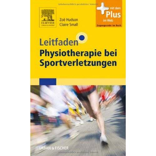 Zoë Hudson - Leitfaden Physiotherapie bei Sportverletzungen: mit Zugang zum Elsevier-Portal - Preis vom 16.06.2021 04:47:02 h