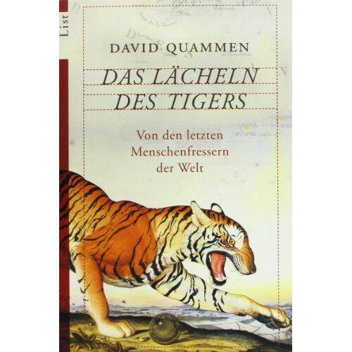 David Quammen - Das Lächeln des Tigers: Von den letzten menschenfressenden Raubtieren der Welt: Von den letzten Menschenfressern der Welt - Preis vom 15.06.2021 04:47:52 h