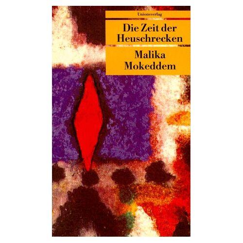 Malika Mokeddem - Die Zeit der Heuschrecken. - Preis vom 17.05.2021 04:44:08 h