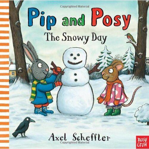 Axel Scheffler - Pip and Posy: The Snowy Day (Pip & Posy) - Preis vom 29.07.2021 04:48:49 h