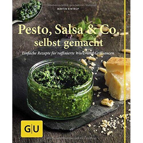 Martin Kintrup - Pesto, Salsa & Co. selbst gemacht: Einfache Rezepte für Würz- und Grillsaucen - Preis vom 15.10.2021 04:56:39 h