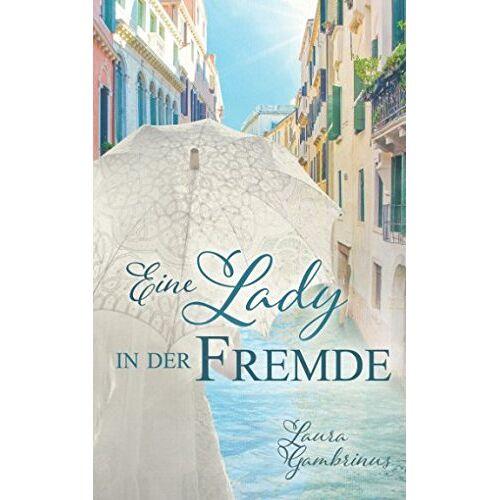 Laura Gambrinus - Eine Lady in der Fremde - Preis vom 19.06.2021 04:48:54 h