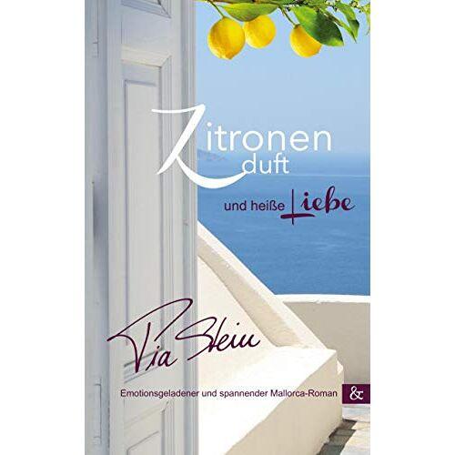 Pia Stein - Zitronenduft und heiße Liebe. Emotionsgeladener und spannender Mallorca-Roman: Ein Mallorca-Roman - Preis vom 20.09.2021 04:52:36 h