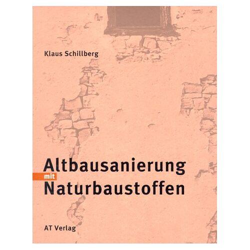 Klaus Schillberg - Altbausanierung mit Naturbaustoffen - Preis vom 22.06.2021 04:48:15 h