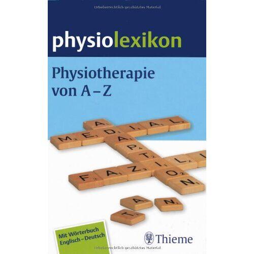 - Physiolexikon: Physiotherapie von A - Z. Mit Wörterbuch Englisch - Deutsch - Preis vom 30.07.2021 04:46:10 h