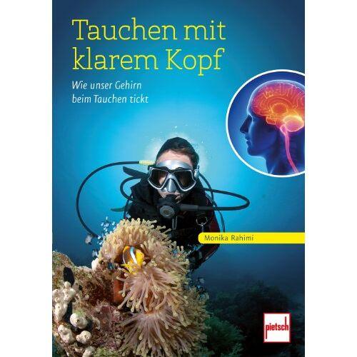 Monika Rahimi - Tauchen mit klarem Kopf: Wie unser Gehirn beim Tauchen tickt - Preis vom 30.07.2021 04:46:10 h