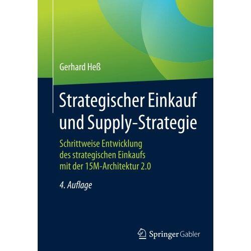 Gerhard Heß - Strategischer Einkauf und Supply-Strategie: Schrittweise Entwicklung des strategischen Einkaufs mit der 15M-Architektur 2.0 - Preis vom 09.06.2021 04:47:15 h
