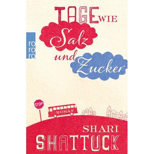 Shari Shattuck - Tage wie Salz und Zucker - Preis vom 12.06.2021 04:48:00 h