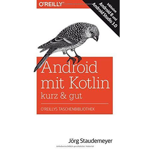 Jörg Staudemeyer - Android mit Kotlin – kurz & gut: Inklusive Android 8 und Android Studio 3.0 - Preis vom 13.06.2021 04:45:58 h