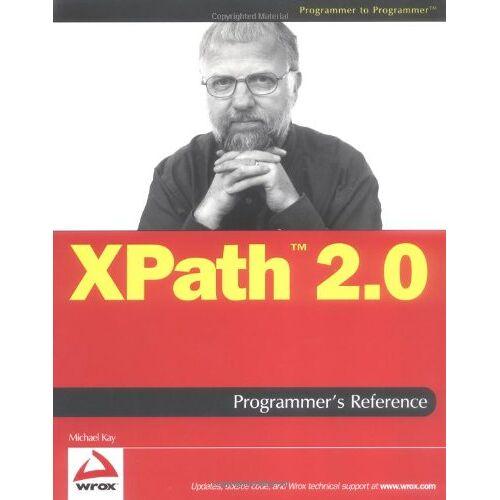 Michael Kay - Xpath 2.0 Programmer's Reference (Programmer to Programmer) - Preis vom 09.06.2021 04:47:15 h