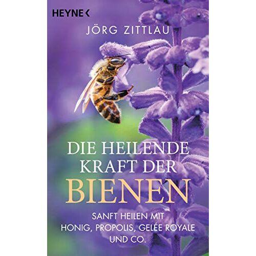 Jörg Zittlau - Die heilende Kraft der Bienen: Sanft heilen mit Honig, Propolis, Gelée Royale und Co. - Preis vom 18.06.2021 04:47:54 h