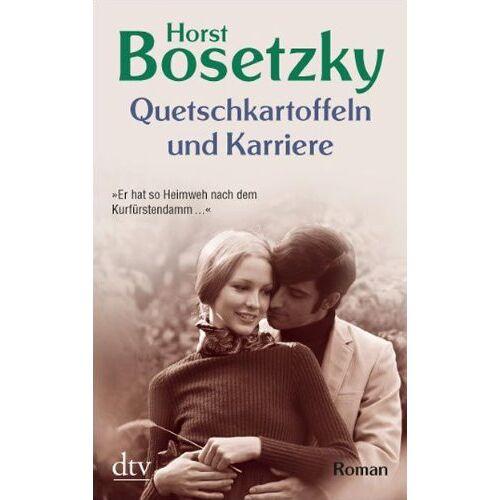 Horst Bosetzky - Quetschkartoffeln und Karriere: Roman - Preis vom 20.10.2021 04:52:31 h