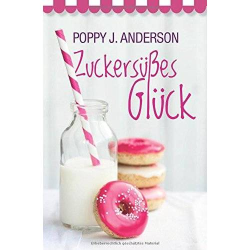 Anderson, Poppy J. - Zuckersüßes Glück - Preis vom 27.07.2021 04:46:51 h