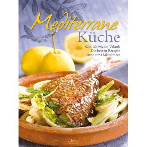 - Mediterrane Küche - Preis vom 15.06.2021 04:47:52 h