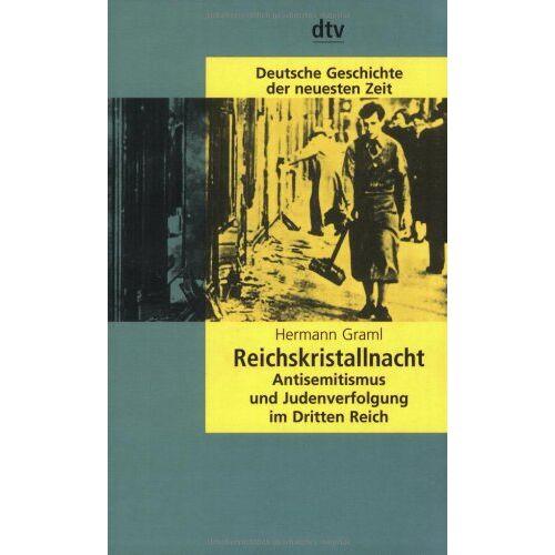Hermann Graml - Reichskristallnacht: Antisemitismus und Judenverfolgung im Dritten Reich: Bd. 19 - Preis vom 30.07.2021 04:46:10 h