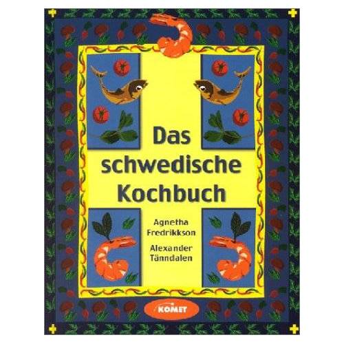 Agnetha Fredrikkson - Das schwedische Kochbuch - Länderküche bei Komet - Preis vom 19.06.2021 04:48:54 h