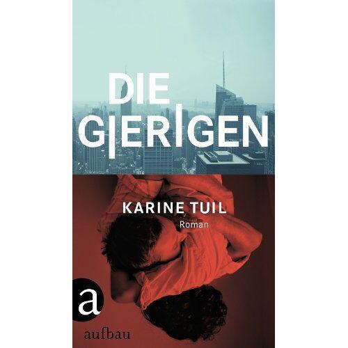 Karine Tuil - Die Gierigen: Roman - Preis vom 18.06.2021 04:47:54 h