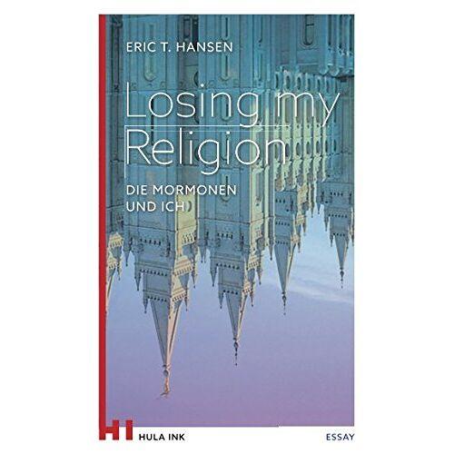 Hansen Losing my Religion: Die Mormonen und ich - Preis vom 22.06.2021 04:48:15 h
