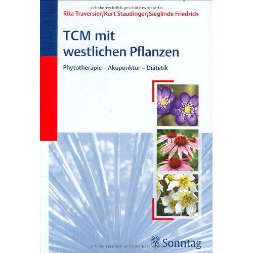 Kurt Staudinger - TCM mit westlichen Pflanzen: Phytotherapie- Akupunktur - Diätetik - Preis vom 01.08.2021 04:46:09 h