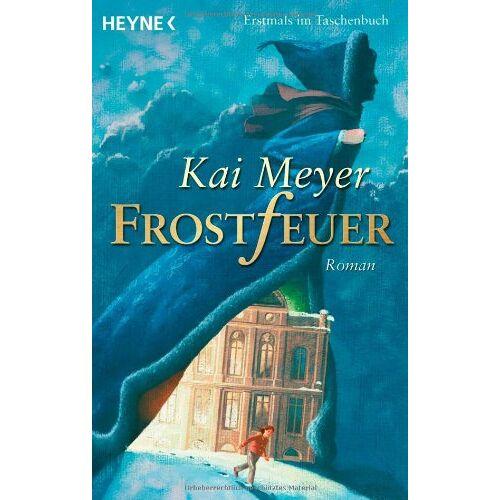 Kai Meyer - Frostfeuer: Roman - Preis vom 21.06.2021 04:48:19 h