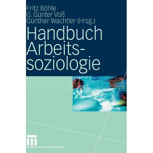Fritz Böhle - Handbuch Arbeitssoziologie - Preis vom 29.07.2021 04:48:49 h