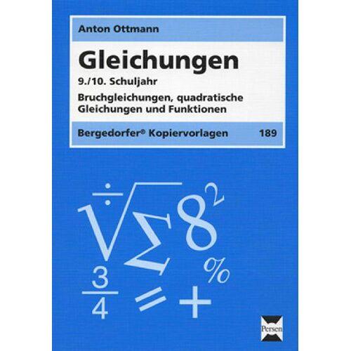 Anton Ottmann - Gleichungen - 9./10. Klasse: Bruchgleichungen, quadratische Gleichungen und Funktionen - Preis vom 16.06.2021 04:47:02 h